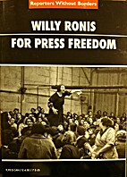 Willy Ronis For Press Freedom by Reporters…