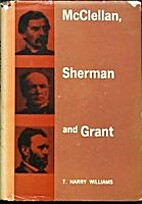 McClellan, Sherman, and Grant by T. Harry…