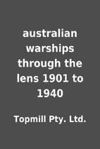 australian warships through the lens 1901 to…