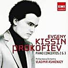 Prokofiev: Piano Concertos #2 & 3 by Evgeny…