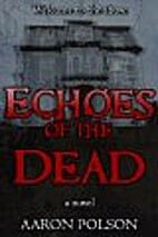 Echoes of the Dead: A Supernatural Thriller…