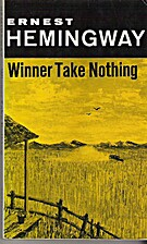 Winner take nothing. by Ernest Hemingway