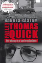 Fallet Thomas Quick. Att skapa en…