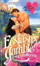 Ecstasy's Gamble by Amy Christopher