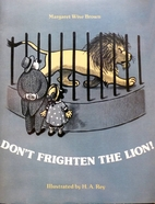 Don't Frighten the Lion by Margaret…