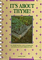 Its About Thyme!: An Herb Manual and…