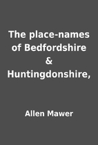 The place-names of Bedfordshire &…