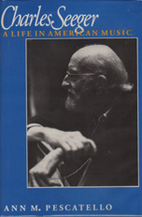 Charles Seeger: A Life in American Music by…