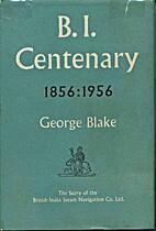 B. I. centenary, 1856-1956 by George Blake