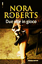 Due vite in gioco by Roberts Nora