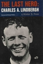 The Last Hero: Charles A. Lindbergh by…