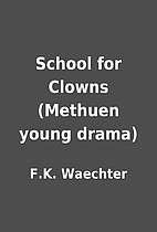 School for Clowns (Methuen young drama) by…
