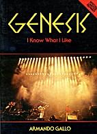 Genesis: I Know What I Like by Armando Gallo