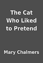 The Cat Who Liked to Pretend by Mary…