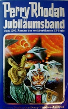 Perry Rhodan Jubiläumsband 1 by Günter M.…