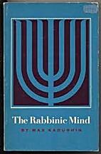 The Rabbinic Mind by Max Kadushin