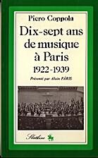Dix-sept ans de musique à Paris, 1922-1939…