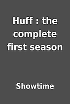 Huff : the complete first season by Showtime