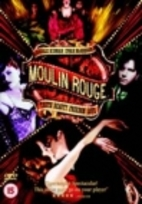 Moulin Rouge! by Baz Luhrmann