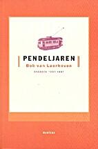 Pendeljaren dagboek 1993-1997 by Bob van…