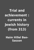 Trial and achievement : currents in Jewish…