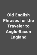 Old English Phrases for the Traveler to…