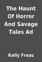 The Haunt Of Horror And Savage Tales Ad by…