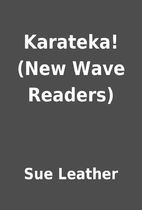 Karateka! (New Wave Readers) by Sue Leather