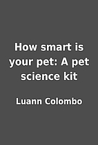 How smart is your pet: A pet science kit by…