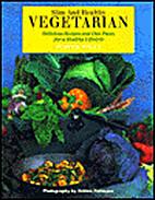 Slim & Healthy Vegetarian by Judith Wills