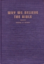 Why We Believe the Bible by George W. Dehoff