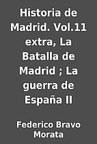 Historia de Madrid. Vol.11 extra, La Batalla…
