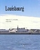 Louisbourg: From Its Foundation to Its Fall…