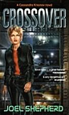 Crossover: A Cassandra Kresnov Novel by Joel…