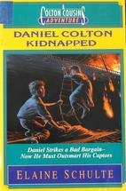 Daniel Colton Kidnapped by Elaine L. Schulte