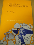 The life and organization of birds by W. B…