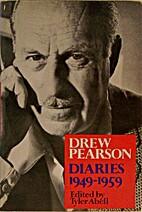 Drew Pearson Diaries 1949-1959 by Tyler…