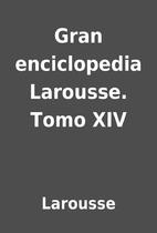 Gran enciclopedia Larousse. Tomo XIV by…