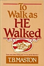 To Walk As He Walked by Thomas Bufford…