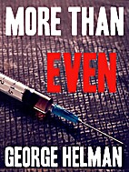 MORE THAN EVEN: a crime thriller by George…