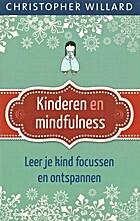 Kinderen en mindfulness : leer je kind…