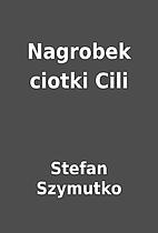 Nagrobek ciotki Cili by Stefan Szymutko