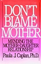 Don't Blame Mother: Mending the…