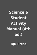 Science 6 Student Activity Manual (4th ed.)…