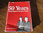 50 Years North Dakota Farmers Union by…