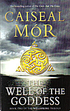 The Well of the Goddess by Caiseal Mor