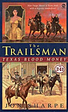 Texas Blood Money (The Trailsman #241) by…