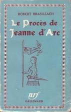 Le Procès de Jeanne d'Arc by Robert…