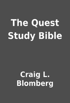 The Quest Study Bible by Craig L. Blomberg