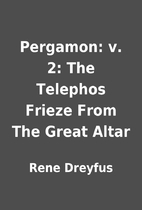 Pergamon: v. 2: The Telephos Frieze From The…
